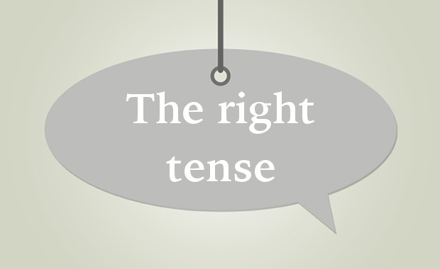 The right tense